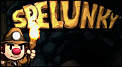 Chronique : Speed Game - Spelunky - Fini en 45 minutes ?