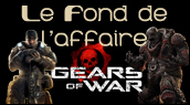Chronique Gears of War