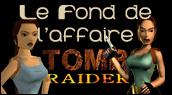 Chronique Découvrez les secrets de Lara Croft