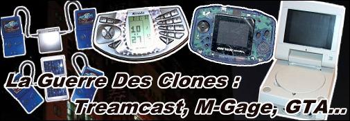 La Guerre Des Clones : Treamcast, M-Gage, GTA...