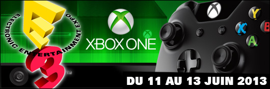 E3 2013 - L'actualité Xbox One