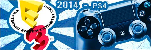 E3 2014 - L'actualité PS4