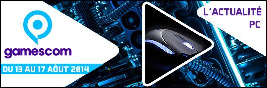 Gamescom 2014 - L'actualité PC