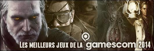 Gamescom 2014 : les meilleurs jeux