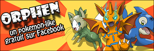Orphen : Un Pokémon-like gratuit sur Facebook