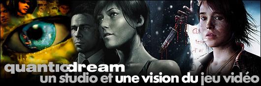 Quantic Dream, un studio et une vision du jeu vidéo