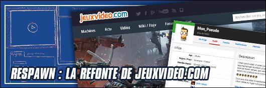 Respawn : La refonte de jeuxvideo.com