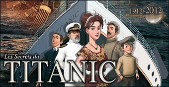 Les Secrets du Titanic 1912 - 2012
