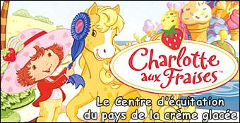 Charlotte Aux Fraises : Le Centre D'Equitation Du Pays De La Creme Glacee