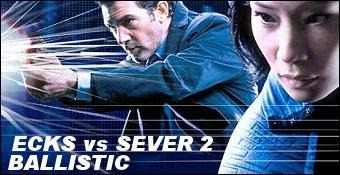 Ecks Vs Sever 2 : Ballistic