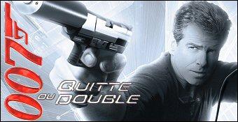 James Bond 007 : Quitte Ou Double