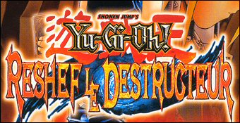 Yu-Gi-Oh! Reshef Le Destructeur