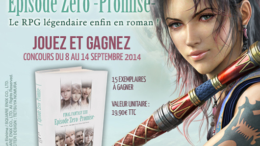 Concours Final Fantasy XIII Episode Zero Promise