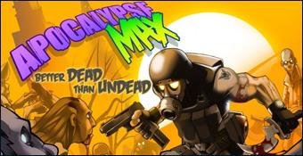 Apocalypse Max : Better Dead than Undead