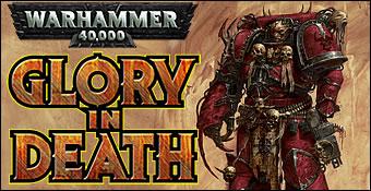 Warhammer 40.000 : Glory In Death