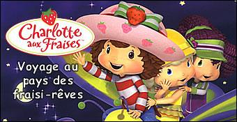 Charlotte Aux Fraises : Voyage Au Pays Des Fraisi-Reves