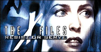 The X-Files : Resist Or Serve