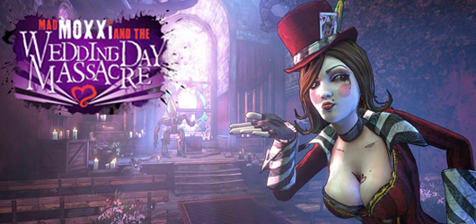 Borderlands 2 - Chasseur de Têtes 4 : Mad Moxxi and the Wedding Day Massacre