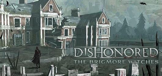 Dishonored : Les sorcières de Brigmore