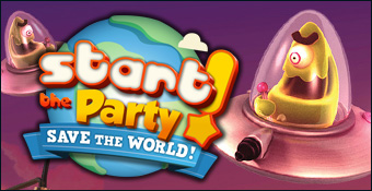 Start the Party ! Save the World