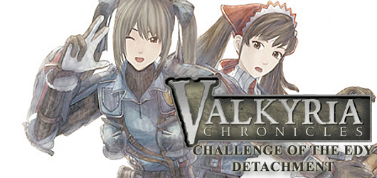 Valkyria Chronicles - Challenge of the Edy Detachment