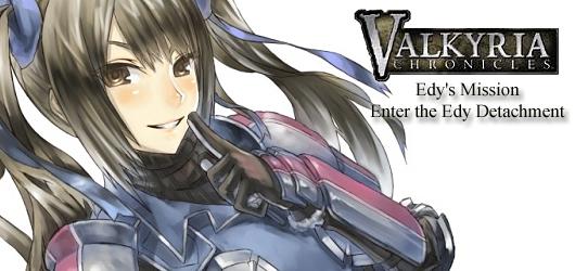 Valkyria Chronicles - Edy's Mission : Enter the Edy Detachment