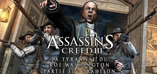 Assassin's Creed III : La Tyrannie du Roi Washington - Partie 2 - La Trahison