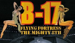 B17 Flying Fortress : The Mighty Eight
