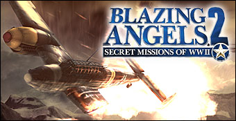 Blazing Angels II : Secret Missions Of WWII