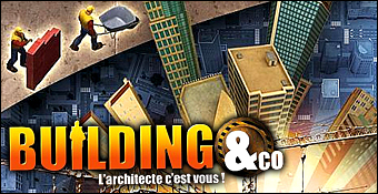 Building & Co : L'Architecte C'Est Vous !