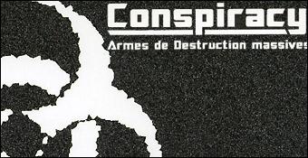 Conspiracy : Armes De Destruction Massives