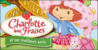 Charlotte Aux Fraises Et Ses Meilleurs Amis