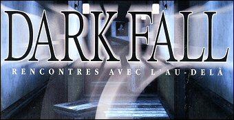 Dark Fall : Rencontres Avec L'Au-Dela