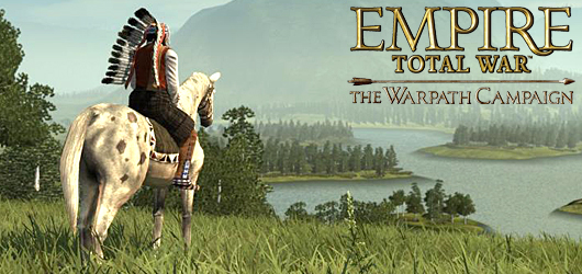 Empire : Total War : The Warpath Campaign