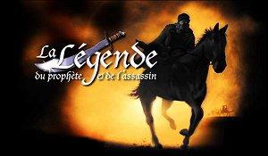 La Legende Du Prophete Et De L'Assassin