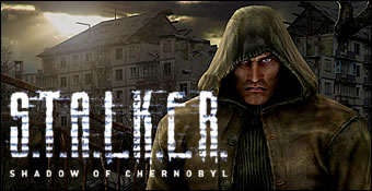 S.T.A.L.K.E.R. : Shadow Of Chernobyl