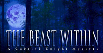The Beast Within : A Gabriel Knight Mystery