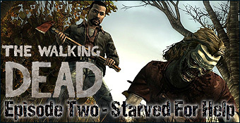 The Walking Dead : Episode 2 - Starved for Help