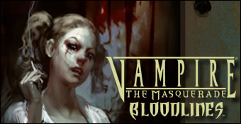 Vampire : The Masquerade : Bloodlines
