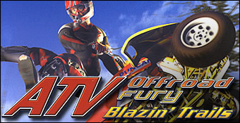 ATV Off Road Fury : Blazin' Trails