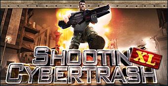 Shooting Cybertrash XL