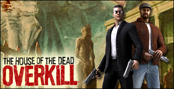 The House of the Dead : Overkill