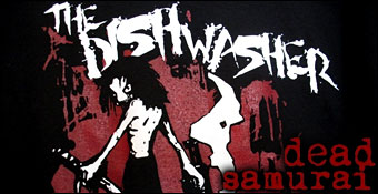 The Dishwasher : Dead Samurai