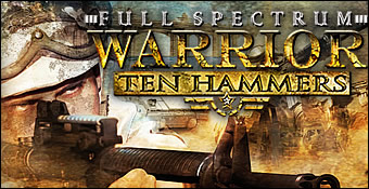 Full Spectrum Warrior : Ten Hammers