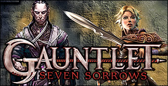 Gauntlet : Seven Sorrows