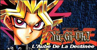 Yu-Gi-Oh! L'Aube De La Destinee