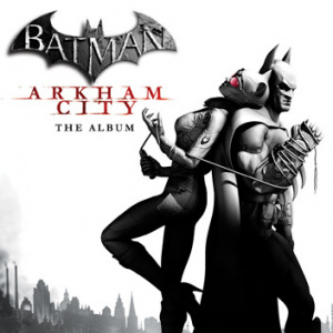 Batman Arkham City : la bande originale