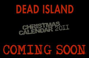 Un calendrier de l'Avent pour Dead Island