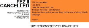FEZ 2 annulé, son créateur est exaspéré...