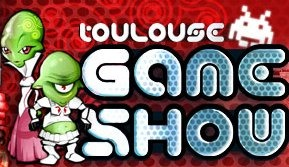 Toulouse Game Show : sortie du week-end